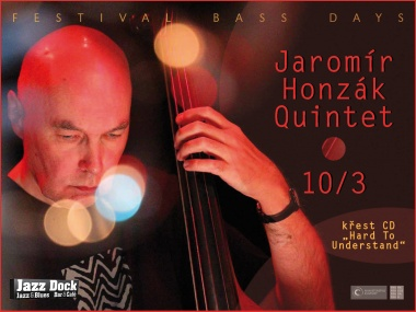 "Jaromír Honzák Quintet:BASS DAYS::Křest nového CD ""Hard to Understand"" (Animal Music)"