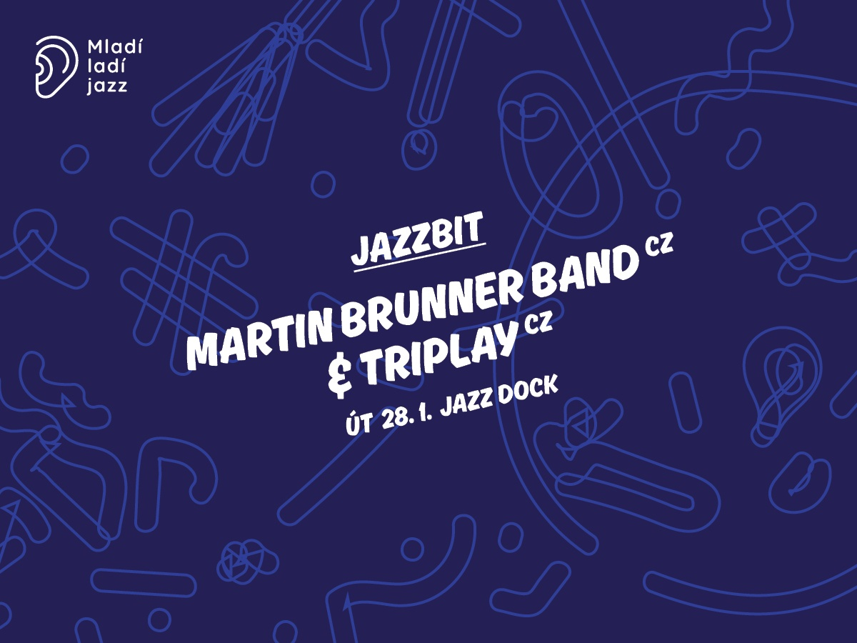 JAZZBIT (Mladí ladí jazz):Martin Brunner Band (CZ) + TRIPlay! (CZ)