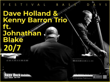Dave Holland & Kenny Barron Trio ft. Johnathan Blake (USA) :BASS DAYS