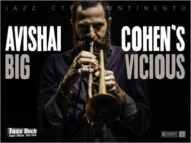 Avishai Cohen's Big Vicious (USA):JAZZ OF FOUR CONTINENTS:
