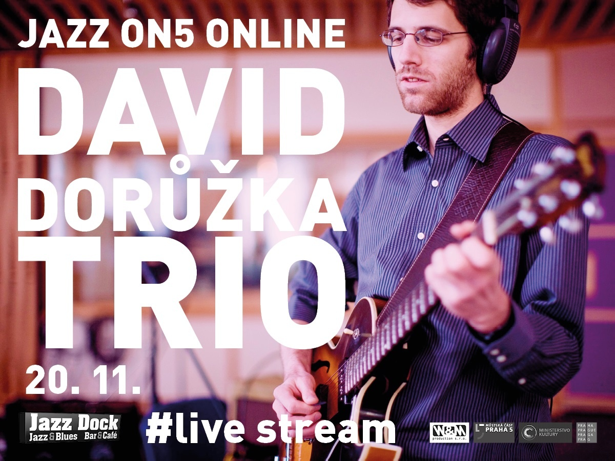 David Dorůžka Trio:JAZZ ON5 - ONLINE