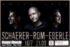 SWISS JAZZ: Rom-Schaerer-Eberle (CH):CONCERT IS CANCELED!
