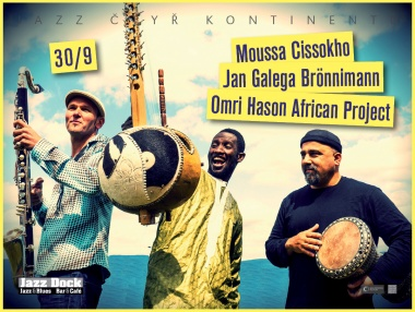 JAZZ OF FOUR CONTINENTS::MOUSSA CISSOKHO - JAN GALEGA BRÖNNIMANN - OMRI HASON AFRICAN PROJECT (SEN/IL/CH)