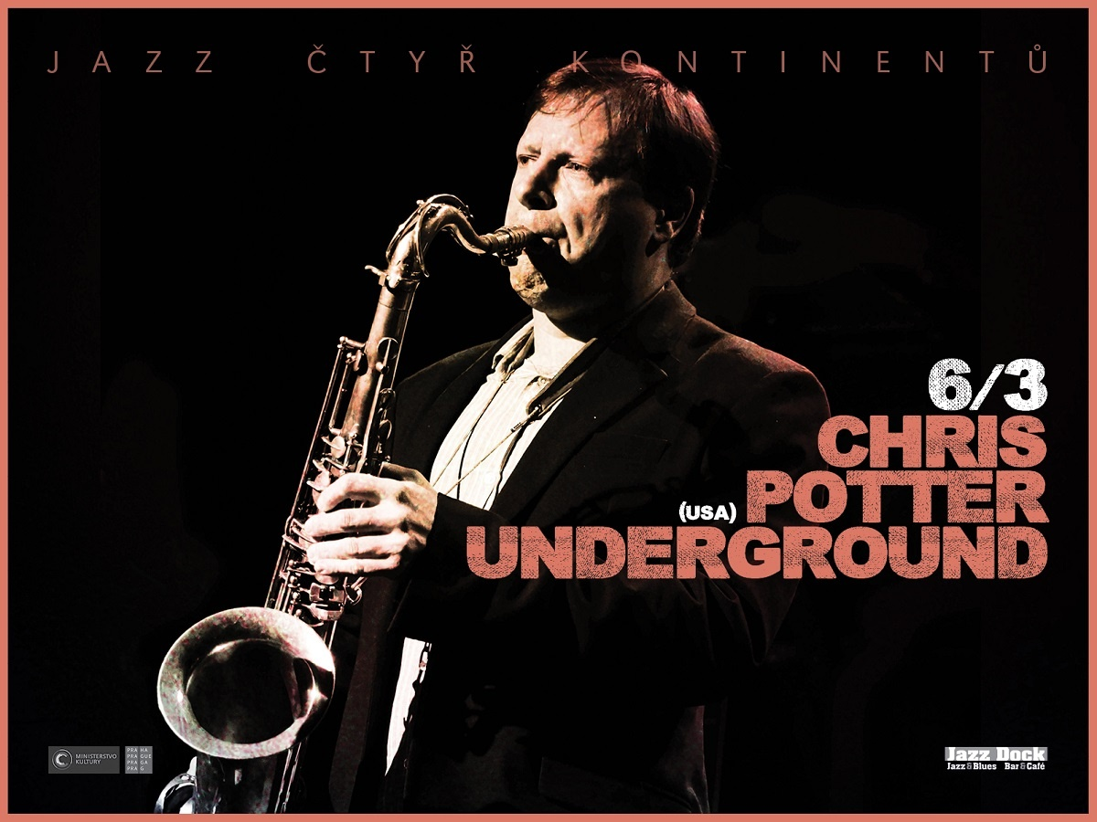 Chris Potter Underground (USA):JAZZ ČTYŘ KONTINENTŮ