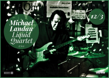 Michael Landau Liquid Quartet (USA/GB):JAZZ OF FOUR CONTINENTS