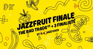 The Rad Trads + Finále Jazz Fruit:MLADÍ LADÍ JAZZ 2018