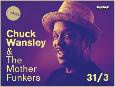 Chuck Wansley & The Mother Funkers (USA/CZ)