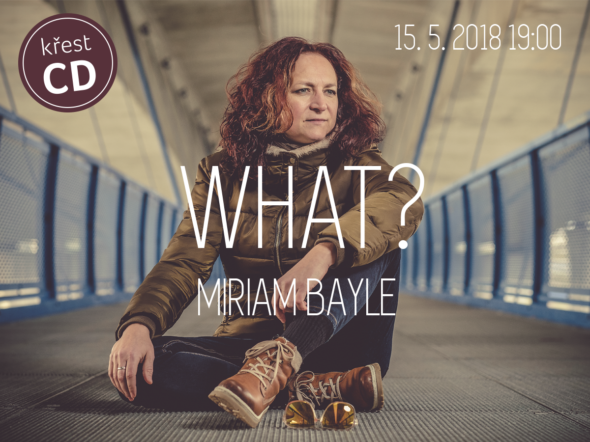Miriam Bayle – Křest CD What?