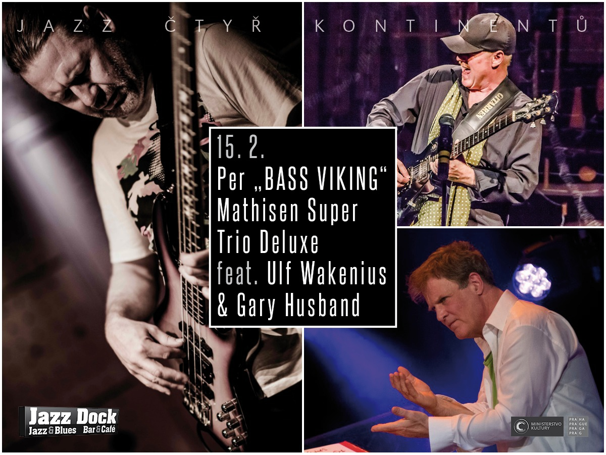 "Per ""BASS VIKING"" Mathisen Super Trio Deluxe:feat. Ulf Wakenius & Gary Husband (N/SWE/GB):JAZZ ČTYŘ KONTINENTŮ"