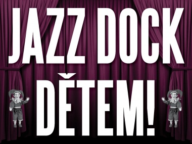 JAZZ DOCK TO KIDS:Do peklíčka? Do nebíčka! – Divadlo Hafan studio