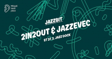 JAZZBIT (Mladí ladí jazz) :Jazzevec : 2in2out